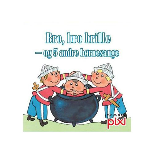 Børnesange - Bro, Bro Brille - Pixi bog